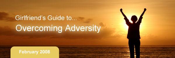Girlfriend�s Guide to Overcoming Adversity