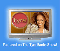 Featured on The Tyra Banks Show